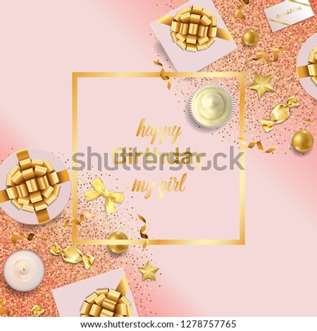 Happy Birthday My Girl Greeting Card With Top View Gold Festive Items On Pink Background