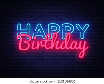 Happy Birthday Neon Text Vector. Happy Birthday neon sign, design template, modern trend design, night neon signboard, night bright advertising, light banner, light art. Vector illustration