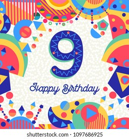 Happy Birthday nine 9 year fun design with number, text label and colorful decoration. Ideal for party invitation or greeting card. EPS10 vector.