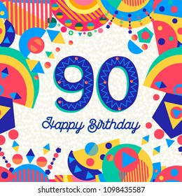 Happy Birthday ninety 90 year fun design with number, text label and colorful decoration. Ideal for party invitation or greeting card. EPS10 vector.
