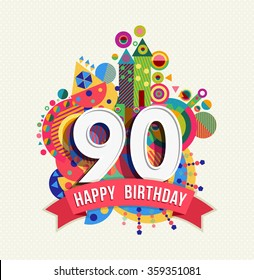 Happy Birthday Ninety 90 Year Fun Celebration Greeting Card With Number Text Label And