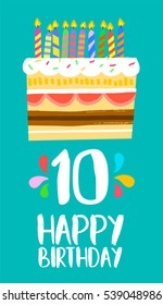 Happy birthday number 10, greeting card for ten years in fun art style with cake and candles. Anniversary invitation, congratulations or celebration design. EPS10 vector.