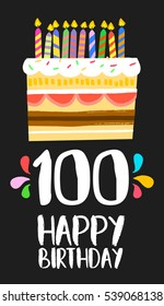 Happy birthday number 100, greeting card for one hundred years in fun art style with cake and candles. Anniversary invitation, congratulations or celebration design. EPS10 vector.