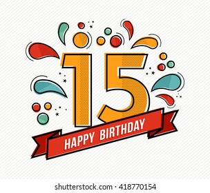Happy birthday number 15, greeting card for fifteen year in modern flat line art with colorful geometric shapes. Anniversary party invitation, congratulations or celebration design. EPS10 vector.
