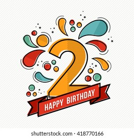 Happy birthday number 2, greeting card for two year in modern flat line art with colorful geometric shapes. Anniversary party invitation, congratulations or celebration design. EPS10 vector.