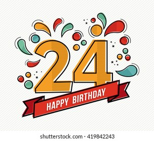 Happy birthday number 24, greeting card for twenty four year in modern flat line art with colorful geometric shapes. Anniversary party invitation, congratulations or celebration design. EPS10 vector.