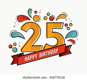 Happy birthday number 25, greeting card for twenty five year in modern flat line art with colorful geometric shapes. Anniversary party invitation, congratulations or celebration design. EPS10 vector.