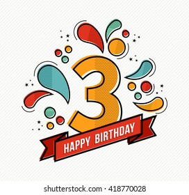 Happy birthday number 3, greeting card for three year in modern flat line art with colorful geometric shapes. Anniversary party invitation, congratulations or celebration design. EPS10 vector.