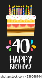 Happy birthday number 40, greeting card for forty years in fun art style with cake and candles. Anniversary invitation, congratulations or celebration design. EPS10 vector.