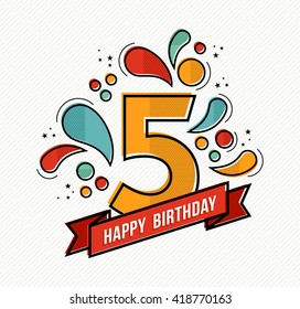 Happy birthday number 5, greeting card for five year in modern flat line art with colorful geometric shapes. Anniversary party invitation, congratulations or celebration design. EPS10 vector.