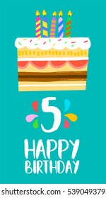 Happy birthday number 5, greeting card for five years in fun art style with cake and candles. Anniversary invitation, congratulations or celebration design. EPS10 vector.