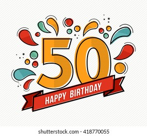 Happy birthday number 50, greeting card for fifty year in modern flat line art with colorful geometric shapes. Anniversary party invitation, congratulations or celebration design. EPS10 vector.