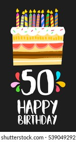 Happy birthday number 50, greeting card for fifty years in fun art style with cake and candles. Anniversary invitation, congratulations or celebration design. EPS10 vector.