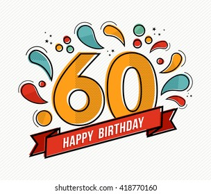 Happy birthday number 60, greeting card for sixty year in modern flat line art with colorful geometric shapes. Anniversary party invitation, congratulations or celebration design. EPS10 vector.