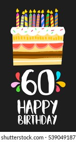 Happy birthday number 60, greeting card for sixty years in fun art style with cake and candles. Anniversary invitation, congratulations or celebration design. EPS10 vector.