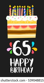 Happy birthday number 65, greeting card for sixty five years in fun art style with cake and candles. Anniversary invitation, congratulations or celebration design. EPS10 vector.