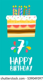 Happy birthday number 7, greeting card for seven years in fun art style with cake and candles. Anniversary invitation, congratulations or celebration design. EPS10 vector.