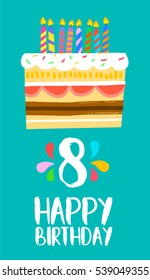 Happy birthday number 8, greeting card for eight years in fun art style with cake and candles. Anniversary invitation, congratulations or celebration design. EPS10 vector.