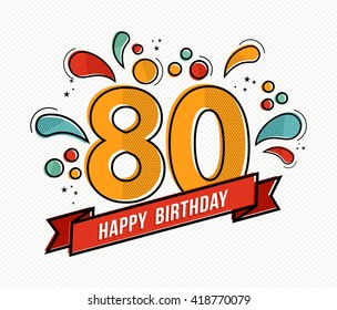 Happy birthday number 80, greeting card for eighty year in modern flat line art with colorful geometric shapes. Anniversary party invitation, congratulations or celebration design. EPS10 vector.