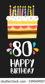 Happy birthday number 80, greeting card for eighty years in fun art style with cake and candles. Anniversary invitation, congratulations or celebration design. EPS10 vector.