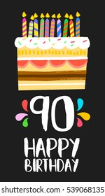 Happy birthday number 90, greeting card for ninety years in fun art style with cake and candles. Anniversary invitation, congratulations or celebration design. EPS10 vector.