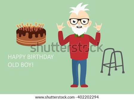 Happy Birthday Old Boy Funny Card For The Still Young Vector Illustration