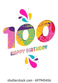 Happy Birthday one hundred 100 year, fun paper cut number and text label design with colorful abstract hand drawn art. Ideal for special event poster, greeting card or party invite. EPS10 vector.