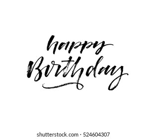 Happy Birthday postcard. Ink illustration. Modern brush calligraphy. Isolated on white background.