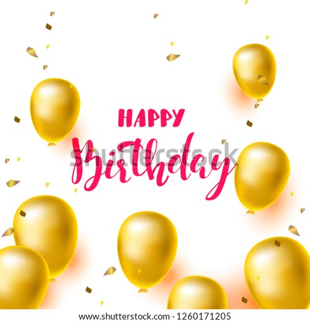 Happy Birthday Quote Background With Golden Balloons And Handwritten Lettering Vector Illustration
