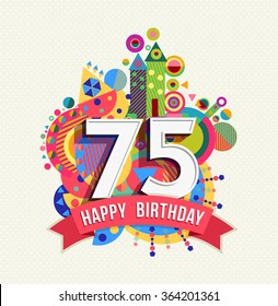 Happy Birthday Seventy Five 75 Year Fun Celebration Greeting Card With Number Text Label