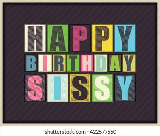Happy birthday Sissy. Vector illustration