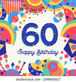 Happy Birthday sixty 60 year fun design with number, text label and colorful decoration. Ideal for party invitation or greeting card. EPS10 vector.