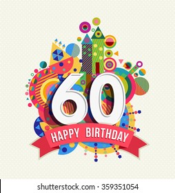 Happy Birthday Sixty 60 Year Fun Celebration Greeting Card With Number Text Label And