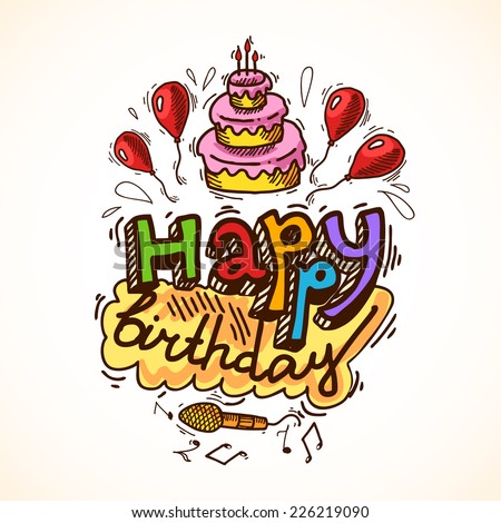 Happy Birthday Sketch Greetings Card Withle And Cake Balloons Microphone Vector Il Ration