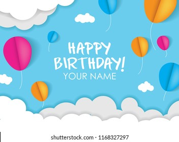 Happy Birthday with sky, cloud and balloons background. 3D paper cut sign, greeting, congratulations design