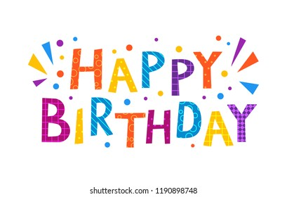 Happy birthday text banner. Vector letterring in childhood colorful cartoon alphabet
