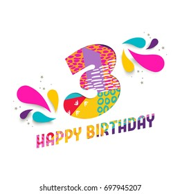 Happy Birthday three 3 year, fun paper cut number and text label design with colorful abstract hand drawn art. Ideal for poster, greeting card or party invite. EPS10 vector.