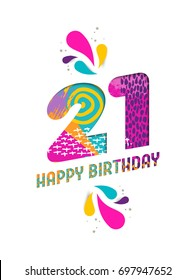 Happy Birthday twenty one 21 year, fun paper cut number and text label design with colorful abstract hand drawn art. Ideal for special event poster, greeting card or party invite. EPS10 vector.