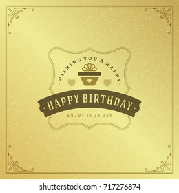 Happy birthday typographic for greeting card design vector illustration. Vintage birthday badge or label on golden textured background.