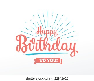 Happy Birthday typographic vector design for greeting cards, print and cloths. Isolated birthday text, lettering composition.