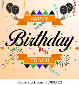 Happy Birthday typography vector design for greeting cards and poster with balloon and  confetti, design template for birthday celebration.