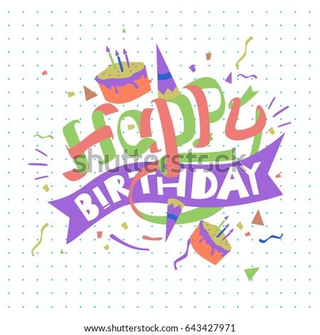 Happy Birthday Typography Vector Design For Greeting Cards And Poster With Balloon Cake Confetti