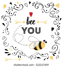 Happy Birthday or Valentines day card with cute positive life slogan 'Bee You' decorated love bee, arrow, hearts and doodle ornament on white background