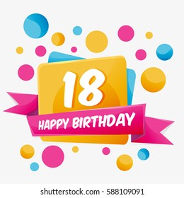Happy Birthday vector card 18 year. Celebration greeting card with number. Happy anniversary 18 years