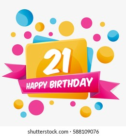 Happy Birthday vector card 21 year. Celebration greeting card with number. Happy anniversary 21 years