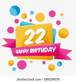 Happy Birthday vector card 22 year. Celebration greeting card with number. Happy anniversary 22 years