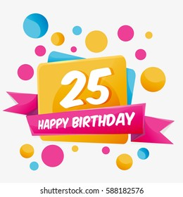 Happy Birthday vector card 25 year. Celebration greeting card with number. Happy anniversary 25 years