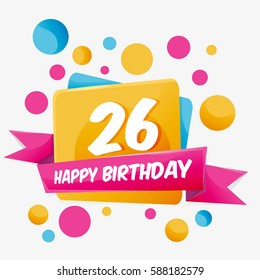 Happy Birthday vector card 26 year. Celebration greeting card with number. Happy anniversary 26 years