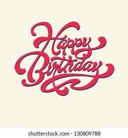 Happy Birthday. Vector card. Hand lettering. Handmade calligraphy.