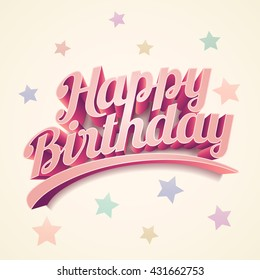 Happy Birthday Vector custom 3d hand lettering typographic design.